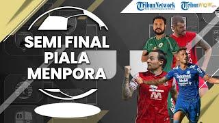 FOOTBALL TIME: Semifinal Piala Menpora 2021, Persib Bandung Paling Produktif