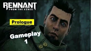 Remnant From the Ashes - Prologue Gameplay 1