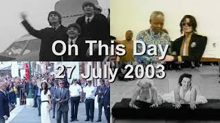 On This Day: 27 July 2003