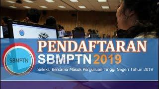 Tahapan Pendaftaran SBMPTN 2019 | Seleksi Bersama Masuk Perguruan Tinggi Negeri