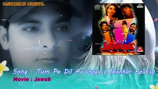 Tum Pe Dil Aa Gaya Jhankar Beats - YouTube