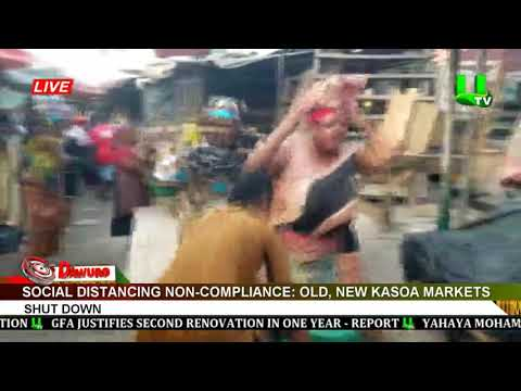 Social distancing non-compliance Old, New Kasoa markets shut down