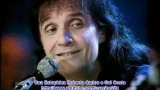 Sua Estupidez   Roberto Carlos E Gal Costa [HD]