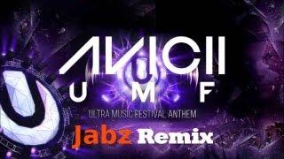 Avicii - UMF (Jabz remix)