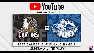 AHL Replay: 2017 Calder Cup Finals Game 6
