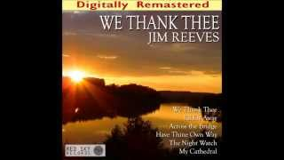 I'd Rather Have Jesus - Jim Reeves
