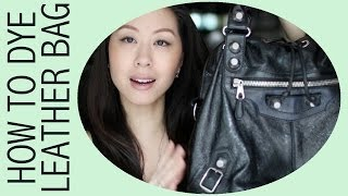 DIY - How To Dye A Leather Bag Featuring Balenciaga Pompon