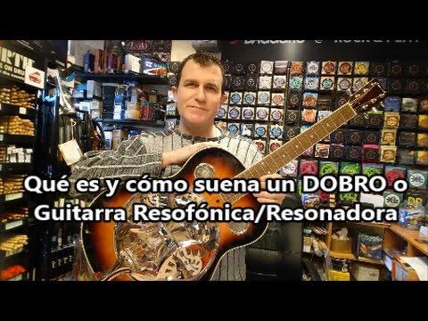 Qué es y como suena un Dobro o Guitarra Resofónica/Resonadora