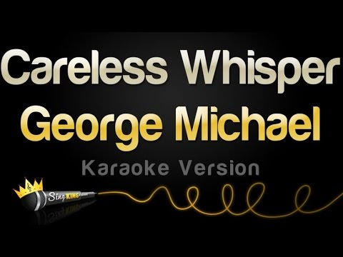George Michael – Careless Whisper (Karaoke Version)