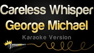 George Michael   Careless Whisper (Karaoke Version)