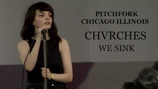 We Sink (Pitchfork Chicago/Illinois) CHVRCHES Live