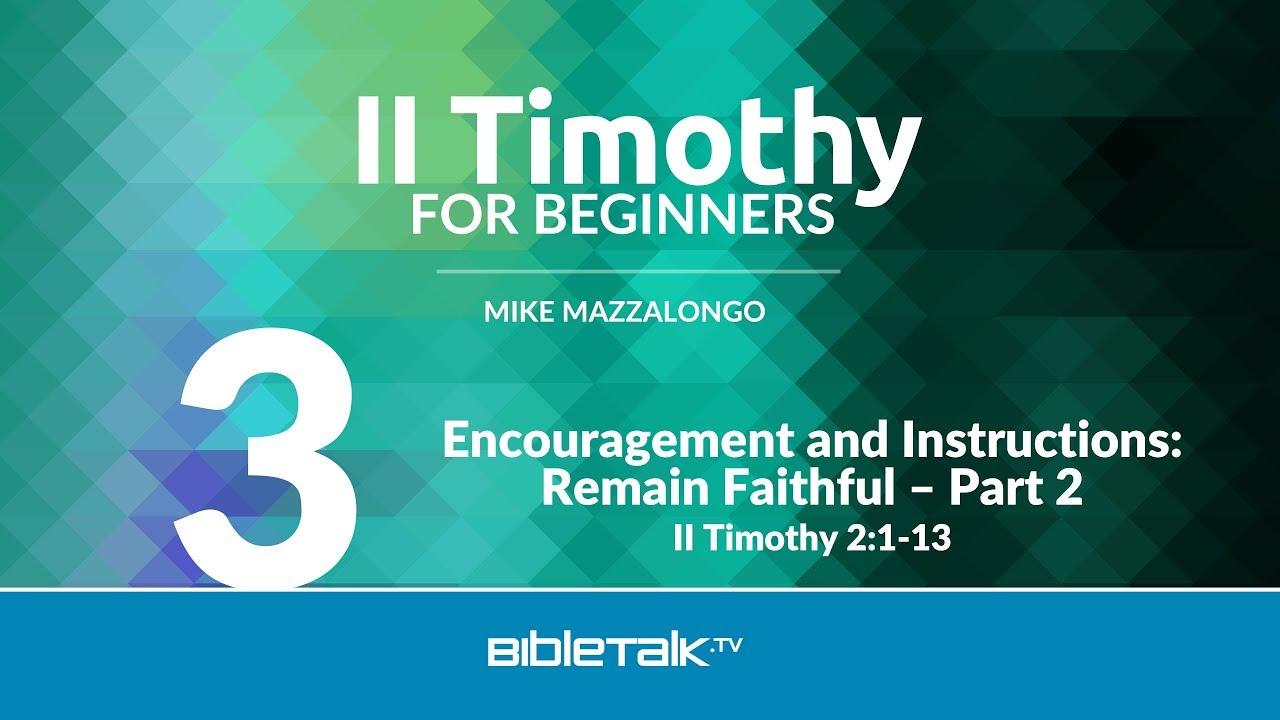 3. Encouragement and Instructions: Remain Faithful