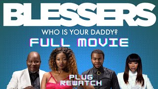 BLESSERS FULL MOVIE  , SOUTH AFRICAN MOVIES,  PLUG REWATCH , NEW MOVIES 2021