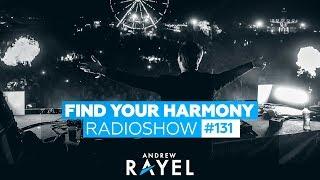 Andrew Rayel - Find Your Harmony Radioshow #131