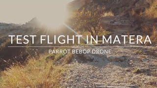 Parrot Bebop Drone: Test flight in Matera (Italy)