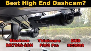 Blackvue DR750S-2CH vs. Thinkware F800 Pro vs. DOD RC500S: Best High End Dashcam?