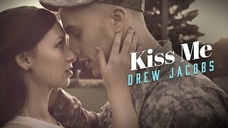 Drew Jacobs Kiss Me