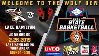 Lake Hamilton vs Jonesboro | 5A Boys State Basketball | February 26, 2019