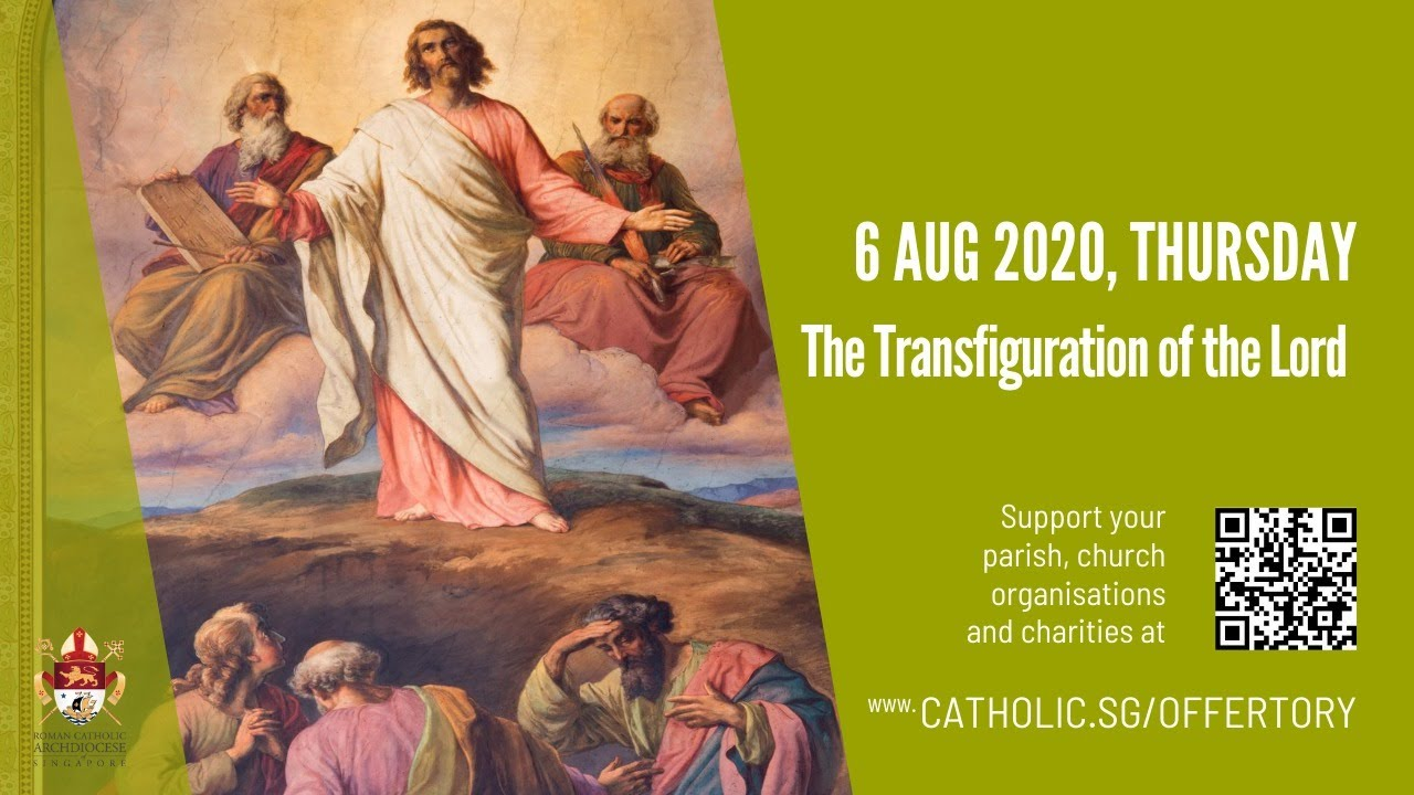 Catholic Online Daily Mass 6th August 2020, Catholic Online Daily Mass 6th August 2020 – Live From Archdiocese of Singapore