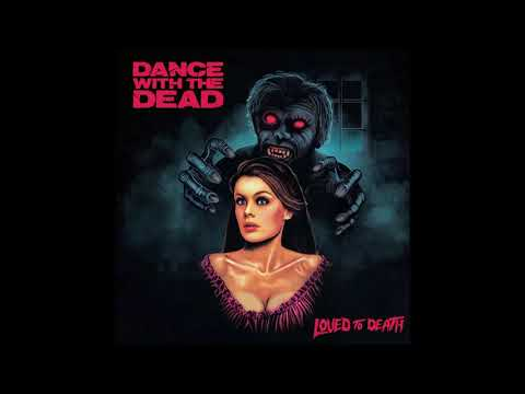 Dance With The Dead - Loved To Death - Full Album (2018) - MIL Chanel 1