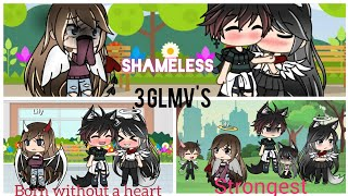 •Shameless • Born without a Heart • Strongest/GLMV (GachaLife)