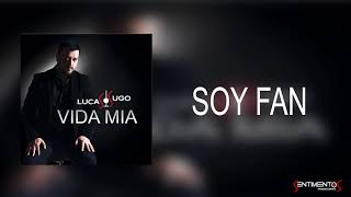 Soy fan (Audio) - Lucas Sugo (Video)