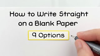How to Write Straight on a Blank Paper - 9 Options