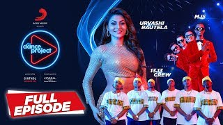 Ep-7 The Dance Project - Urvashi Rautela | MJ5 | 13.13 Crew | Ishq Wala Love |
