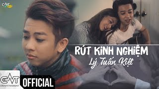 Rút Kinh Nghiệm (Short Film) - Lý Tuấn Kiệt | Official MV
