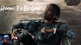 Room To Be God (Travis Scott Mashup)
