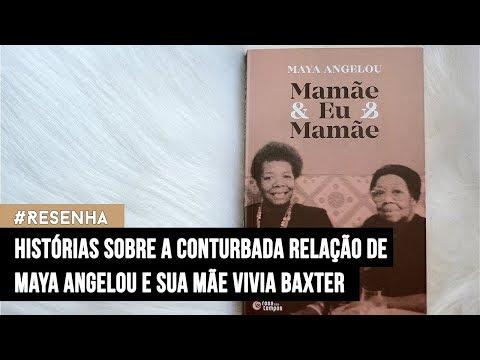 Resenha Mamãe e Eu e Mamãe, de Maia Angelou | Prateleira de Cima