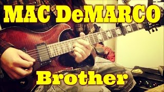 Mac DeMarco   Brother (guitar Cover + TAB)