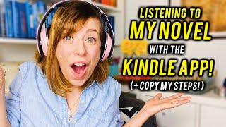 How to LISTEN TO YOUR NOVEL with the Kindle App (like an Audiobook!)