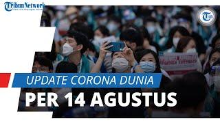 Update Corona Dunia Kamis 14 Agustus 2020, Total 20,8 Juta, 747 Ribu Meninggal