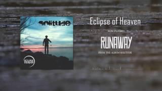Video Eclipse of Heaven - Runaway (album track)