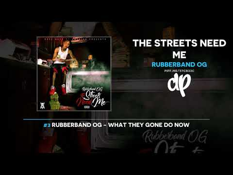 "Rubberband OG – ""The Streets Need Me"""