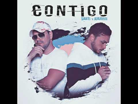 Santi x Juanmih - Contigo [Audio]