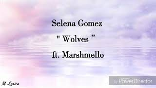 Gambar cover Selena  Gomez - Wolves ft.  Marshmello (lyrics)
