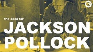 The Case for Jackson Pollock | The Art Assignment | PBS Digital Studios