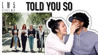 EVERYONE NEEDS A FRIEND LIKE LITTLE MIX!! | LITTLE MIX - TOLD YOU SO | REACTION