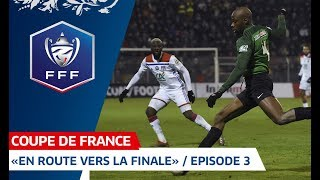 "Coupe de France : ""En route vers la finale""  / Episode 3"