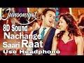 Nachange Saari Raat - Junooniyat | 8D Song | 8D BollyWood