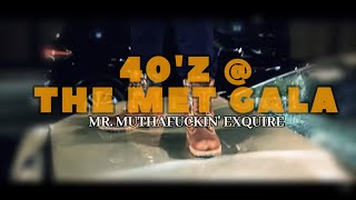 Mr. Muthafuckin' eXquire - 40'z At The Met Gala