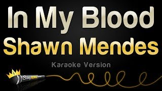 Shawn Mendes   In My Blood (Karaoke Version)