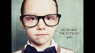 Kevin & The Octaves - We ain't got far to go