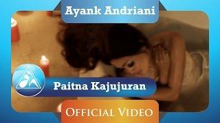 Download lagu Ayank Andriani Paitna Kajujuran Mp3