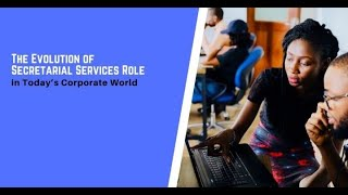 The Evolution of Secretarial Services Role In Today's Corporate World