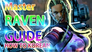 Tekken 7 Master Raven PRACTICAL Guide - Beginner to KOREAN Series