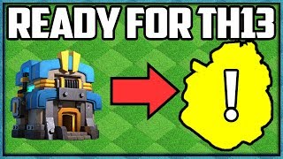 READY for Town Hall 13?! Clash of Clans