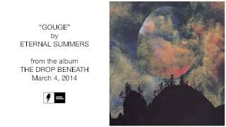 "Eternal Summers ""Gouge"" (Official Audio)"